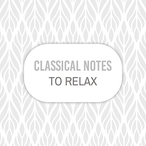 Classical Notes to Relax