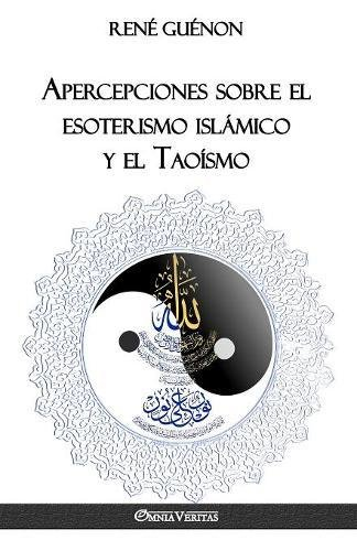 Apercepciones sobre el esoterismo islámico y el Taoísmo por René Guénon