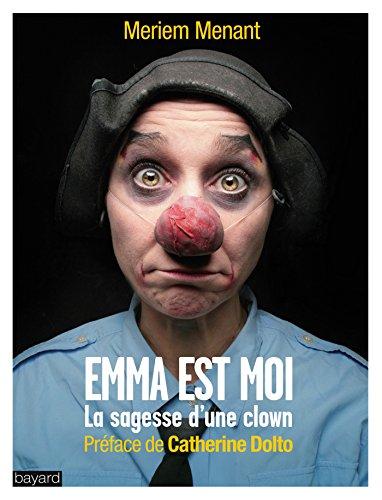EMMA EST MOI : LA SAGESSE D'UNE CLOWN