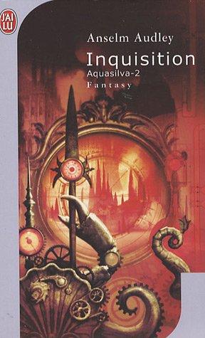 Aquasilva, Tome 2 : Inquisition