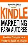 Kindle Marketing para Autores: Cómo Vender tus eBooks en Amazon Eficazmente: Aprende a Posicionar y Vender tus Libros en Amazon Kindle (Best Sellers nº 1)