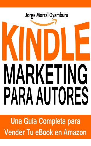 Kindle Marketing para Autores: Cómo Vender tus eBooks en Amazon ...