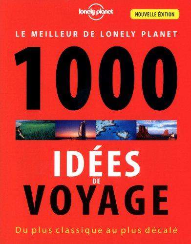 1000 IDEES DE VOYAGES 3ED par Collectif