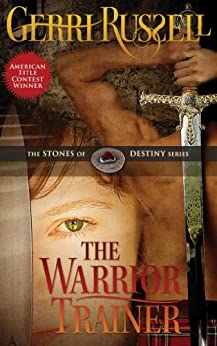 The Warrior Trainer (The Stones of Destiny Series Book 1) by [Russell, Gerri]