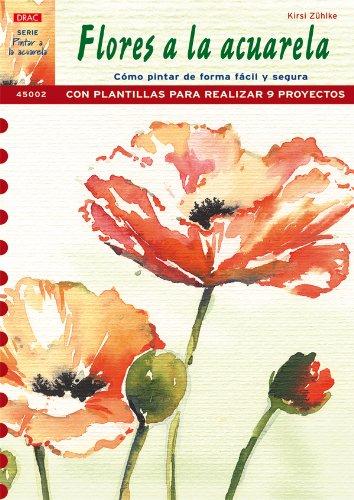 Serie Pintar a la Acuarela nº 2. PINTAR FLORES A LA ACUARELA por Kirsi Zühlke