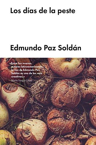 Los días de la peste (Narrativa en lengua española) por Edmundo Paz Soldán