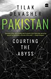 #9: Pakistan: Courting the Abyss