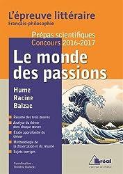 Le monde des passions - Epreuve littéraire 2016-2017 : Prépas scientifiques