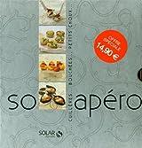So apéro : Coffret en trois volumes : Cuillères apéritives ; Petits choux ; Bouchées apéritives