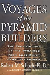 Voyages of the Pyramid Builders: The True Origins of the Pyramids from Lost Egypt to Ancient America by Robert M. Schoch (2003-01-06)