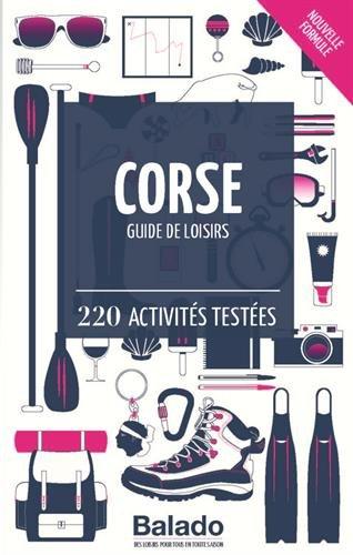 Corse - Guide de loisirs : 220 activités testées