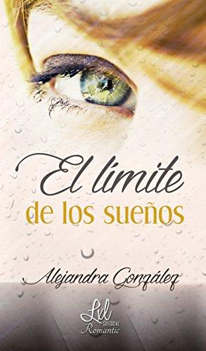 El límite de los sueños por Alejandra González