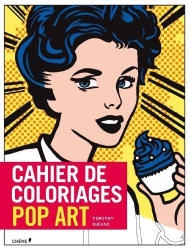Cahier de coloriage Pop Art de Timothy Durand (Illustrations) (21 janvier 2015) Broch
