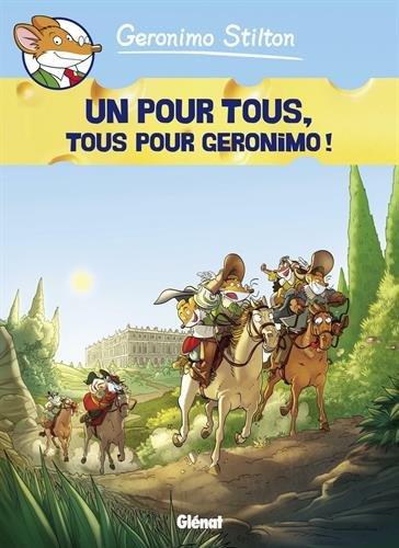 Geronimo Stilton - Tome 15 : Un pour tous, tous pour Geronimo !