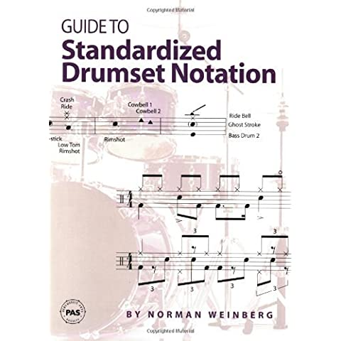 Guide to Standardized Drumset Notation by Norman Weinberg (12-Jan-2009) Paperback