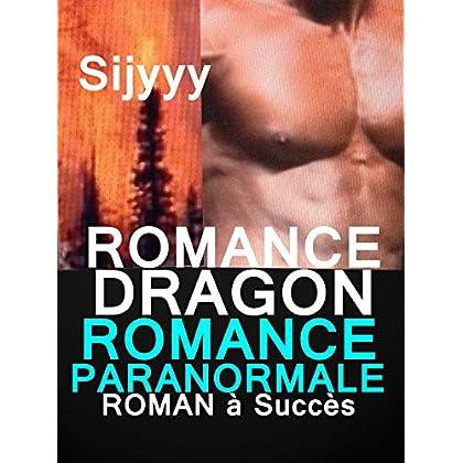 ROMANCE DRAGON : ROMANCE PARANORMALE: LIVRE PARANORMAL à Ne Pas Louper ROMAN PARANORMAL