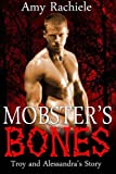 Mobster's Bones: Troy and Alessandra's Story: Volume 5 (Mobster Series)