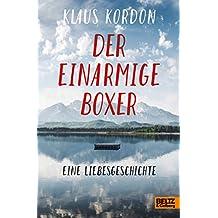 Der einarmige Boxer, eine Liebesgeschichte: Roman
