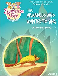 The Storytime Yoga® Kids Club Yoga Story Kit:  The Armadillo Who Wanted to Sing (A Story from Bolivia) (Storytime Yoga®:Teaching Yoga to Children through Story)