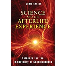 Science and the Afterlife Experience: Evidence for the Immortality of Consciousness (English Edition)