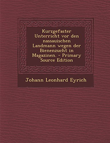 Kurzgefaster Unterricht VOR Den Nassauischen Landmann Wegen Der Bienenzucht in Magazinen.