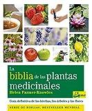 La biblia de las plantas medicinales : guía definitiva de las hierbas, los árboles y las flores by Helen Farmer-Knowles(2011-07-01)