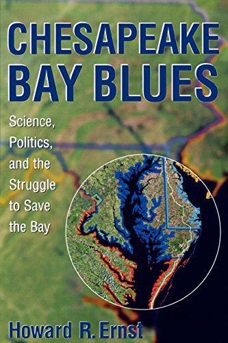 Chesapeake Bay Blues: Science, Politics, and the Struggle to Save the Bay (American Political Challenges) by Howard R. Ernst (2003-03-25)