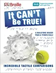 Packed with astonishing facts and astounding world records,DK Braille It Can't Be True is a fascinating book designed especially for visually impaired readers.    In over 70 pages you will find the world's weirdest wonders and unbelievable facts d...