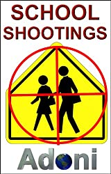 School Shootings - Columbine - VA Tech - Sandy Hook - The Slaughter of the Innocent
