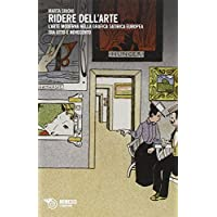 Ridere dell'arte. L'arte moderna nella grafica satirica europea tra Otto e Novecento