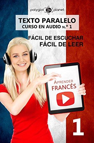 Aprender francés | Fácil de leer | Fácil de escuchar | Texto paralelo CURSO EN AUDIO n.º 1: Aprender francés | Lectura fácil en francés (APRENDER FRANCÉS ... ESCUCHAR FÁCIL DE LEER | FÁCIL DE APRENDER)