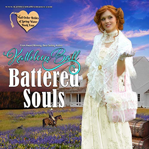 Winkel Ball (Battered Soul: Mail Order Brides of Spring Water, Book 4)