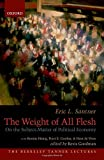 The Weight of All Flesh: On the Subject-Matter of Political Economy (Berkeley Tanner Lectures)