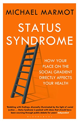 status-syndrome-how-your-place-on-the-social-gradient-directly-affects-your-health