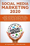 Social Media Marketing 2020: Secret Strategies for Advertising Your Business and Personal Brand On Instagram, YouTube, Twitter, And Facebook. A Guide to being an Influencer of Millions In 2020.