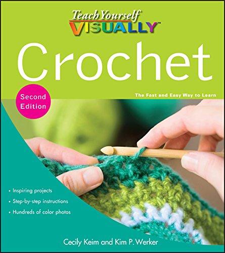 Teach Yourself Visually Crochet (Teach Yourself VISUALLY Consumer)
