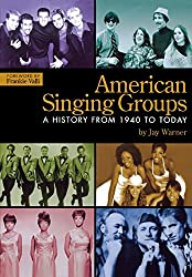American Singing Groups: A History from 1940s to Today