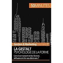 La Gestalt, psychologie de la forme: L'environnement et les formes influencent-ils nos décisions ?