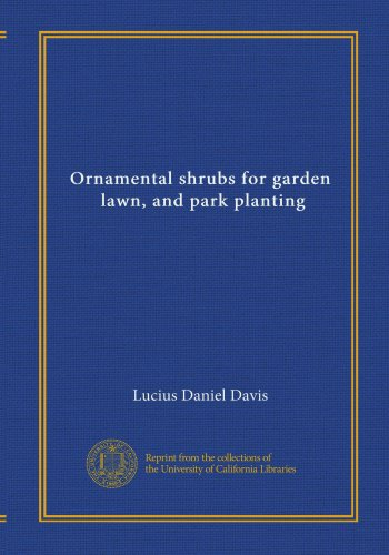 Ornamental shrubs for garden, lawn, and park planting
