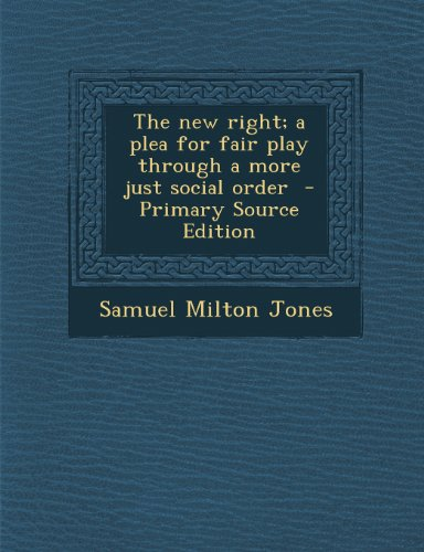 The new right; a plea for fair play through a more just social order