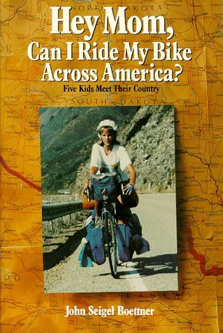 hey-mom-can-i-ride-my-bike-across-america-five-kids-meet-their-country-by-john-s-boettner-1990-10-02