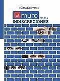 EL MURO DE LAS INDISCRECIONES (Spanish Edition)