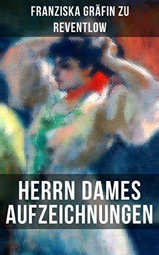 Herrn Dames Aufzeichnungen: Bohème-Roman: Begebenheiten aus einem merkwürdigen Stadtteil