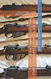 A GUIDE TO THE LEE ENFIELD .303 RIFLE No. 1, S.M.L.E MARKS III & III*: DIS-ASSEMBLY AND REASSEMBLY GUIDE (Military Firea