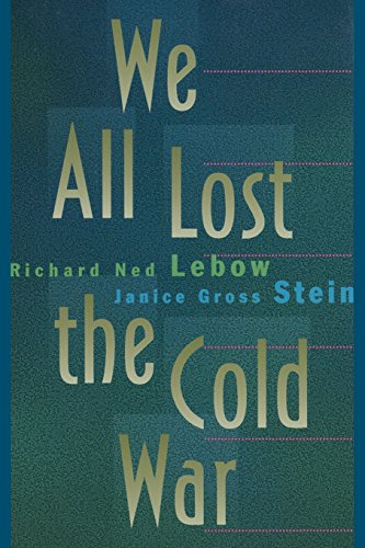 We All Lost the Cold War (Princeton Studies in International History and Politics, Band 58)