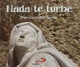 Nada te turbe: Orar con santa Teresa (Brotes)