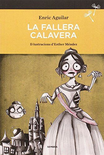La Fallera Calavera (SEMBRA LLIBRES) por Enric Aguilar Almodóvar