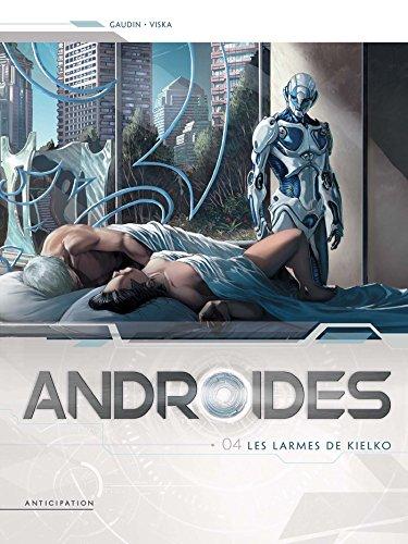 Androïdes T04 : Les Larmes de Kielko par Jean-Charles Gaudin