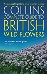 Collins Complete Guide to British Wild Flowers: A Photographic Guide to Every Common Species (Collins Complete Photo Guides) by Paul Sterry (2008-04-07)
