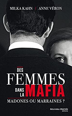 Des femmes dans la mafia : marraines ou madones